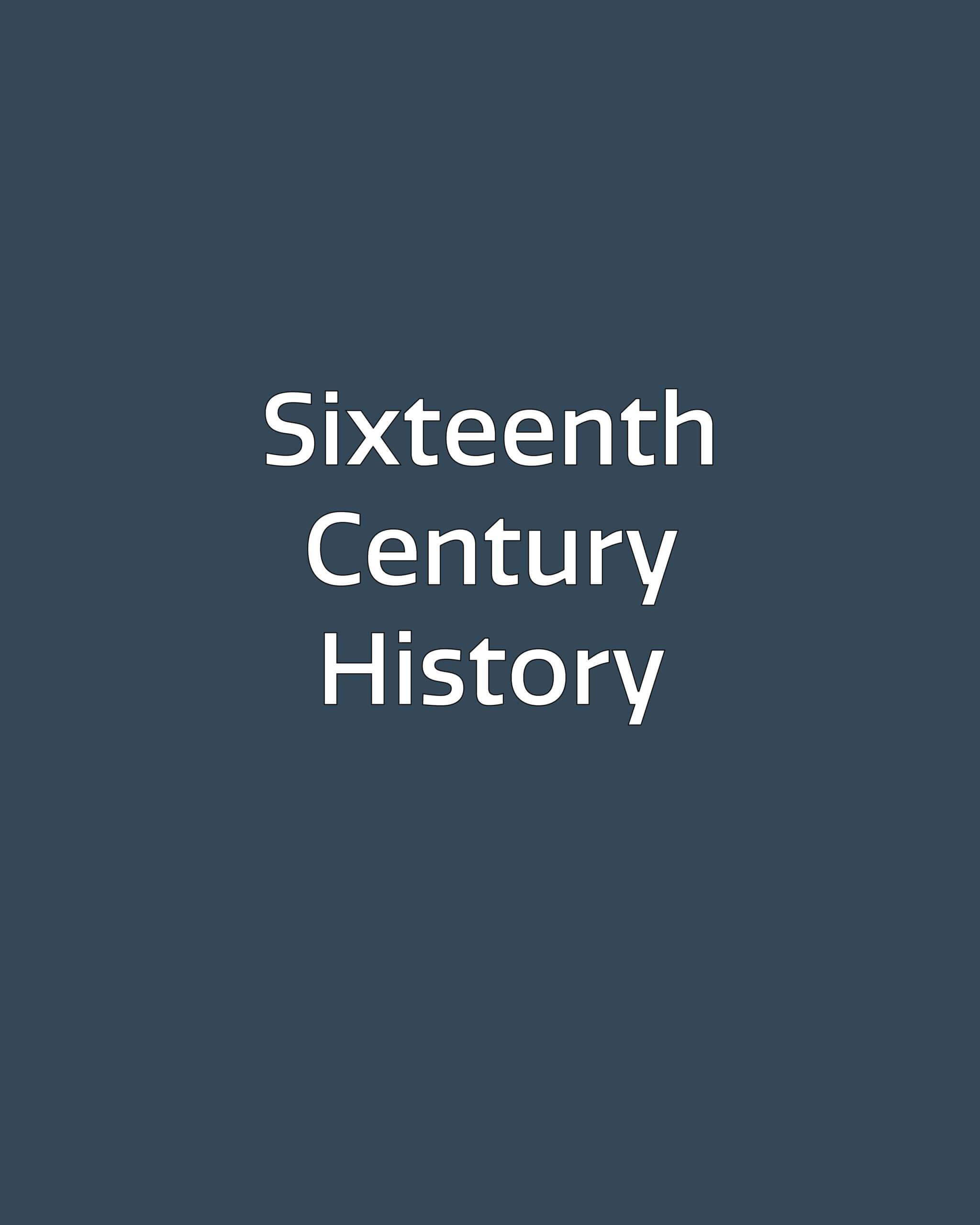 Sixteenth Century History