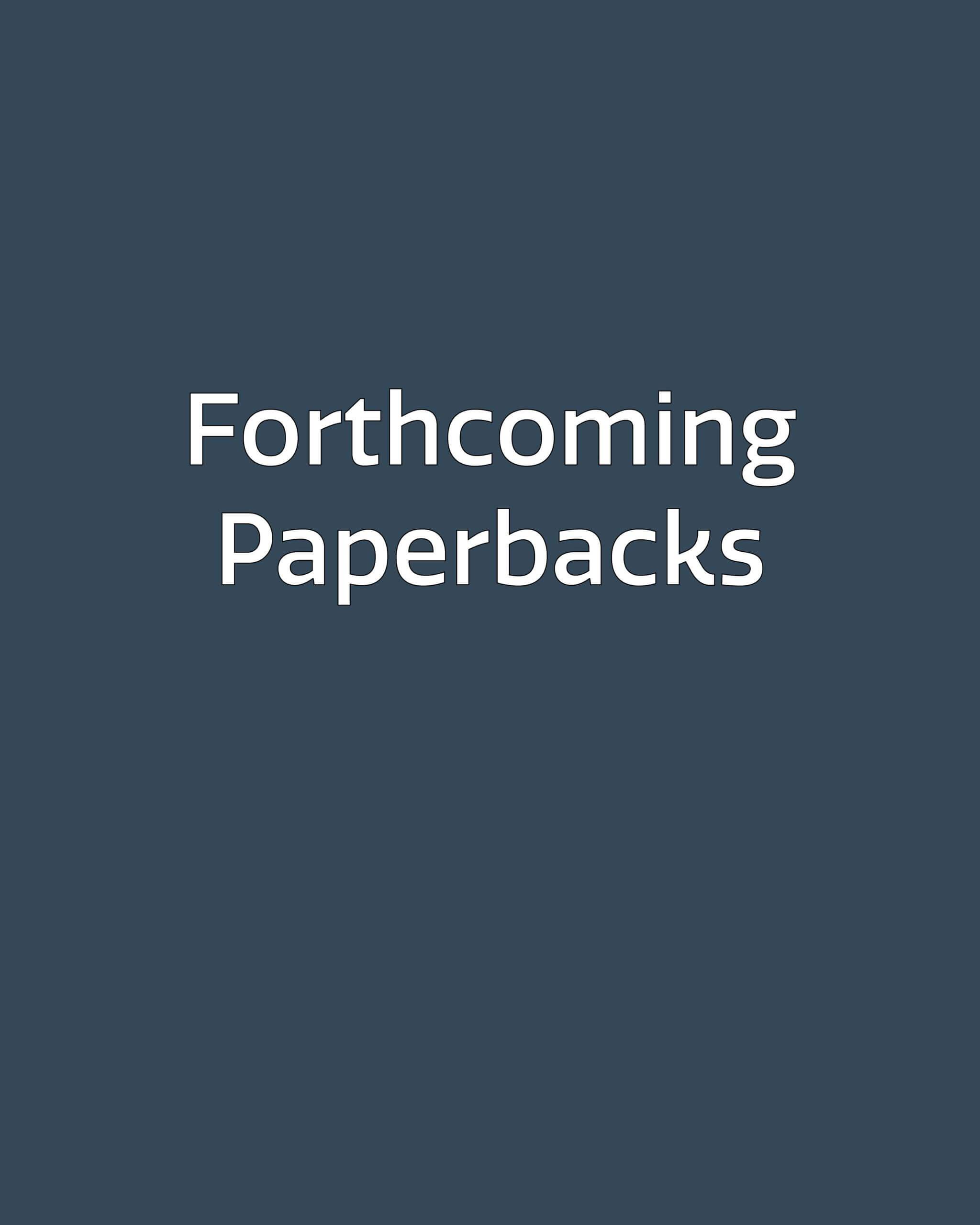 Forthcoming Paperbacks