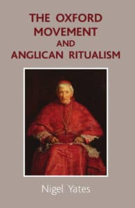 The Oxford Movement and Anglican Ritualism (3)